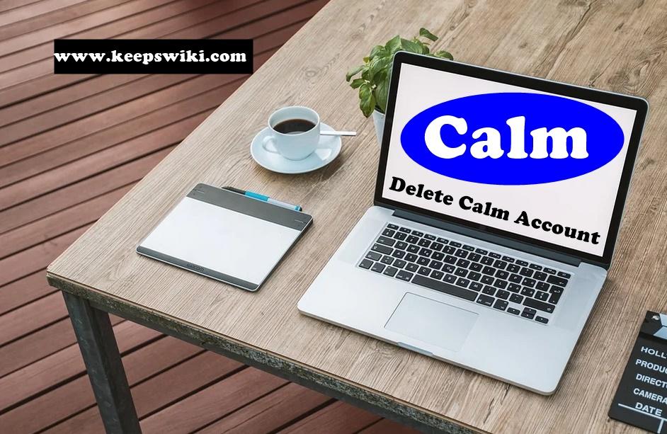 how to delete Calm account