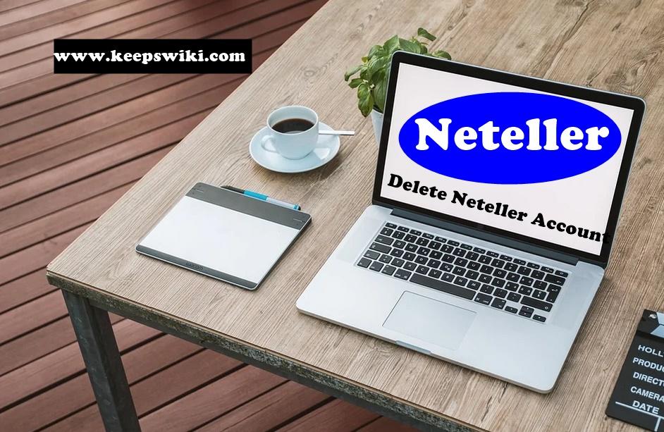 how to delete Neteller account