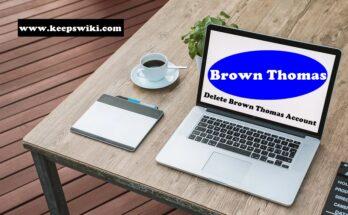 How To Delete Brown Thomas Account