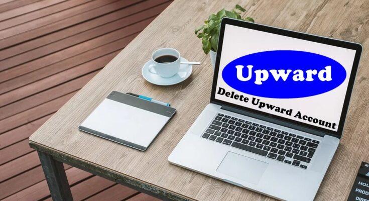 How To Delete Upward Account