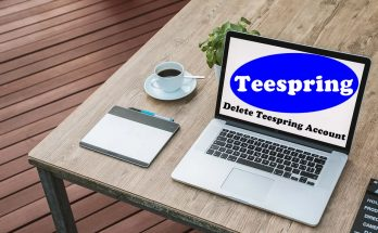 How To Delete Teespring Account